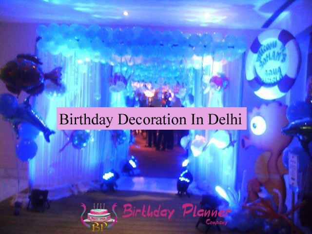 What birthday planner do as your birthday decorators in Delhi?